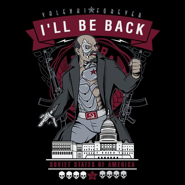 - I'll be back! Ленин, Терминатор, Политика, Юмор, Арт, Анекдот